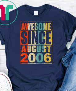 13 Years Old Shirt Vintage Awesome Since August 2006 Shirts