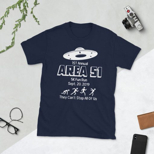 1st Annual Area 51 5K Fun Run They Can't Stop All of Us T Shirt