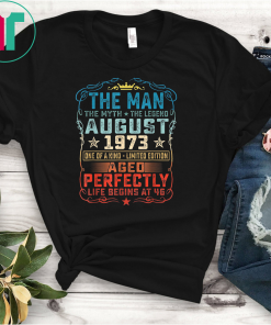 46th Birthday Gift T-Shirt August 1973 Man Myth Legend Gifts T-Shirt