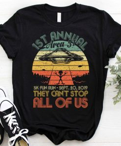 Area 51 5K Fun Run 1st Annual They Can't Stop Us All Tshirt