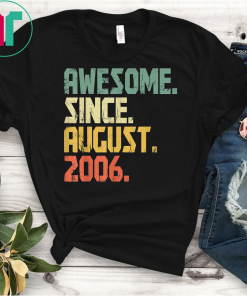 Awesome Since August 2006 T-Shirt 13 years old Unisex Gift T-Shirt