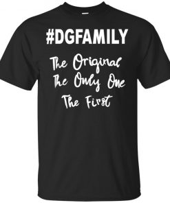 #DGFAMILY The Original The Only One The First shirt