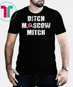 Ditch Moscow Mitch Russian Puppet Vote Him Out 2020 Unisex T-Shirts