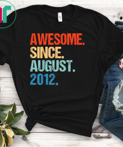 Kids Awesome Since August 2012 Shirt Vintage 7th Birthday Gifts