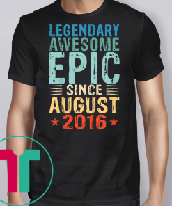 Kids Legendary Awesome Epic Since August 2016 3 Years Old Shirt