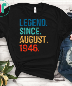 Legend Since August 1946 T-Shirt 73rd Birthday Gift Shirt