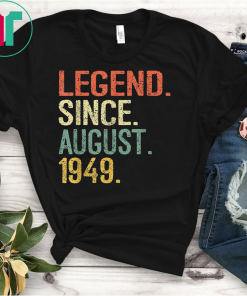 Legend Since August 1949 Shirt 70th Birthday Gift 70 Yrs Old Funny Gifts