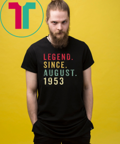 Legend Since August 1953 Shirt 66th Birthday Funny Gift T-Shirt
