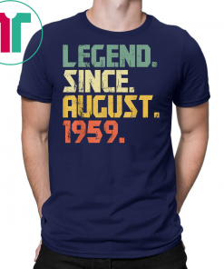 Legend Since August 1959 T-Shirt- 60 years old Gifts Shirt