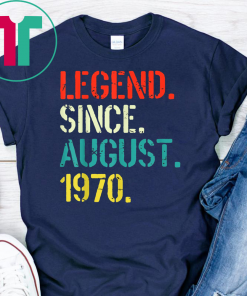Legend Since August 1970 49th Birthday Gift 49 Yrs Old Shirt