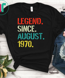 Legend Since August 1970 49th Birthday Gift 49 Yrs Old Shirts