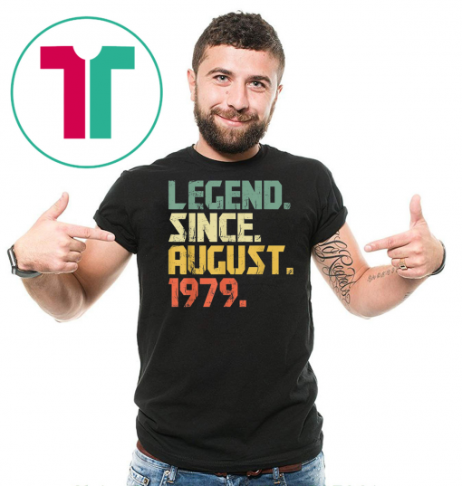 Legend Since August 1979 T-Shirt- 40 years old Gifts Shirt