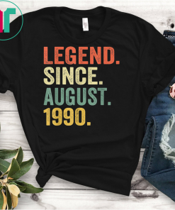 Legend Since August 1990 Shirt 29th Birthday Gift 29 Yrs Old