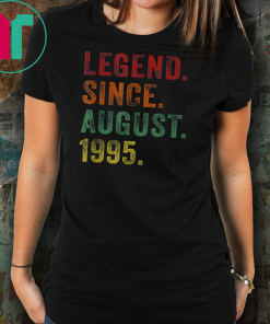 Legend Since August 1995 24th Birthday 24 Years Old TShirts