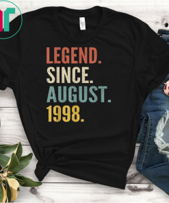 Legend Since August 1998 21st Birthday Gift 21 Years Old Tee Shirts