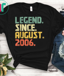 Legend Since August 2006 T-Shirt- 13 years old Gifts Shirt