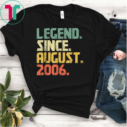 Legend Since August 2006 T-Shirt 13 years old Gifts Shirts