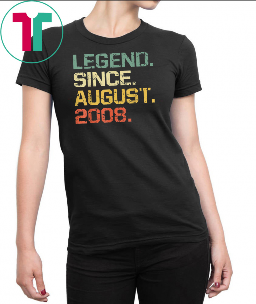 Legend Since August 2008 T-Shirt- 11 Years Old Shirt Gift