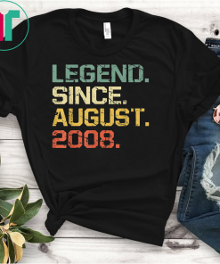 Legend Since August 2008 T-Shirt- 11 Years Old Shirt Gifts