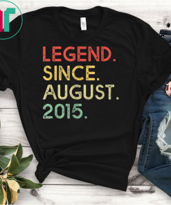 Legend Since August 2015 4th Birthday 4 Years Old Funny Gift T-Shirt