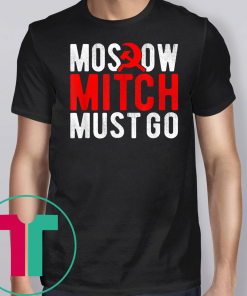 Moscow Mitch Must Go Mitch McConnell Russia Traitor Meme T-Shirt
