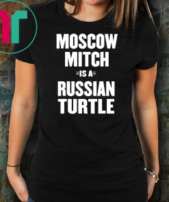 Moscow Mitch Shirt Russian Turtle Ditch Traitor Election T-Shirt