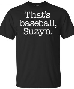 That's Baseball, Suzyn New York Yankees Youth Kids T-Shirt