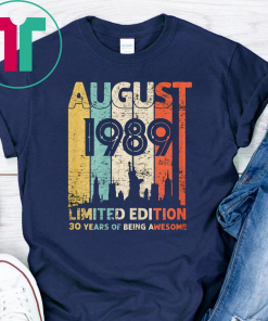 Vintage August 1989 Shirt 30 Year Old Tee 1989 Birthday Gift T-Shirts
