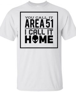 You Call It Area 51 I Call It Home Aliens Youth Kids T-Shirt