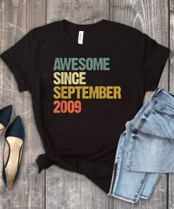 Awesome Since September 2009 10 Years Old 10th BirthAwesome Since September 2009 10 Years Old 10th Birthday Gift T-Shirtday Gift T-Shirt