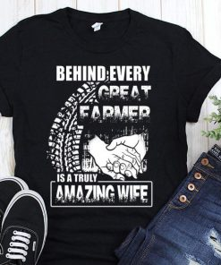 Behind every great farmer is a truly amazing wife shirt and men's tank top shirt