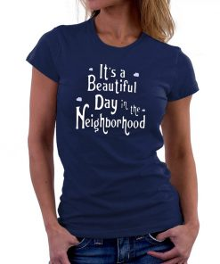 Mens It's A Beautiful Day In The Neighborhood Unisex Gift Tee Shirt