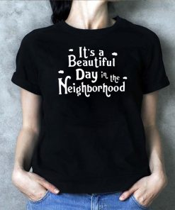 It's a beautiful day in the Neighborhood Classic Tee shirts