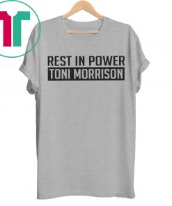 Rest In Power Toni Morrison T-Shirt