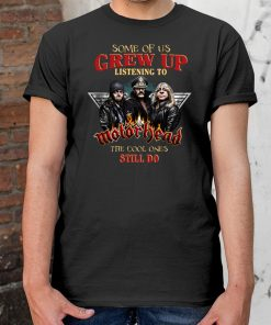 Some of us grew up listening to motor head the cool ones still do Classic Tee shirt