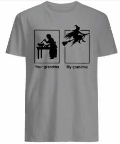 Your grandma My grandma is Witch Shirt
