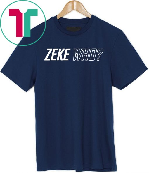 Zeke Who Jerry Jones Ezekiel Elliott 2019 Tee Shirt