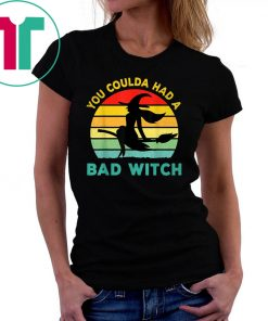 You Coulda had a Bad Witch Funny Halloween Costume T-Shirt