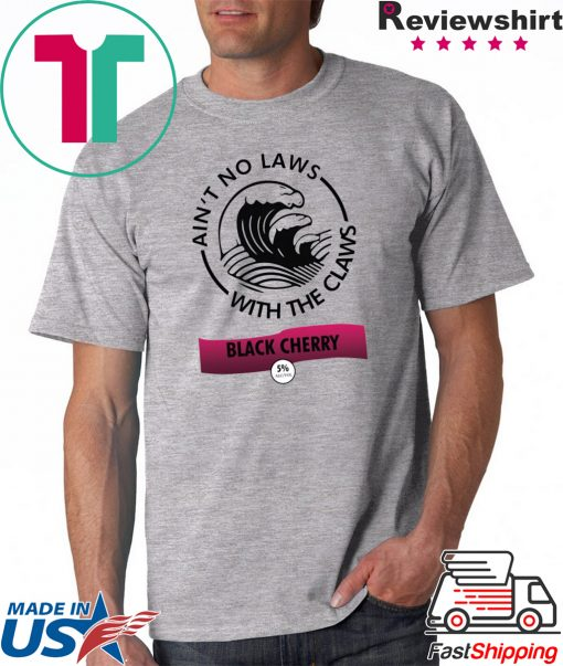 Ain't no laws with the Claws Black Cherry shirt