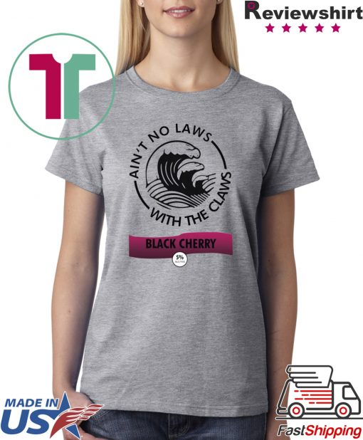 Ain't no laws with the Claws Black Cherry Tee Shirt