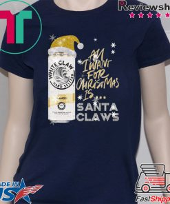 All I Want For Christmas Is White Claw Mango Christmas T-Shirt