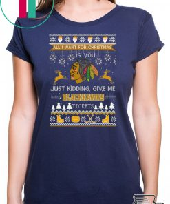 All I Want For Christmas Is You Chicago Blackhawks Ice Hockey Ugly Christmas T-Shirt