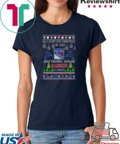 All I Want For Christmas Is You New York Rangers Ice Hockey Ugly Christmas Tee Shirts