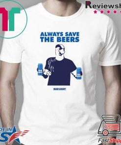 Always Save The Bees Bud Light Classic T Shirt