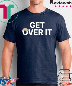 WE LIE,CHEAT, and STEAL….Get Over it Cool Gift T-Shirt
