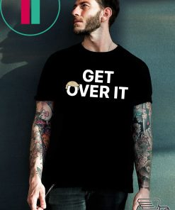 Where to buy Get Over It Shirt