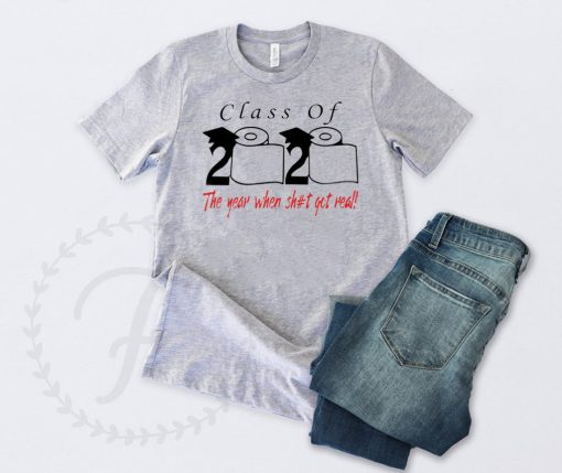 Class of 2020 the year when shit got real Official T-Shirt